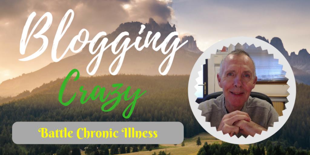 Challenge Chronic Illness by Blogging Crazy