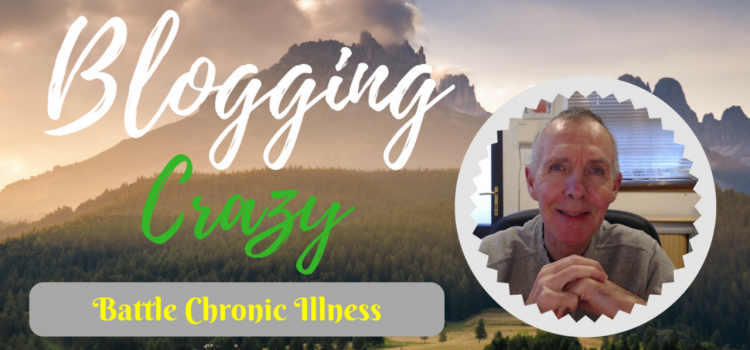 Challenge Chronic Illness by Blogging Crazy