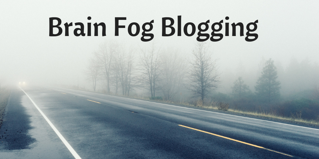 Brain Fog Blogging Foggy Picture of a deserted highway