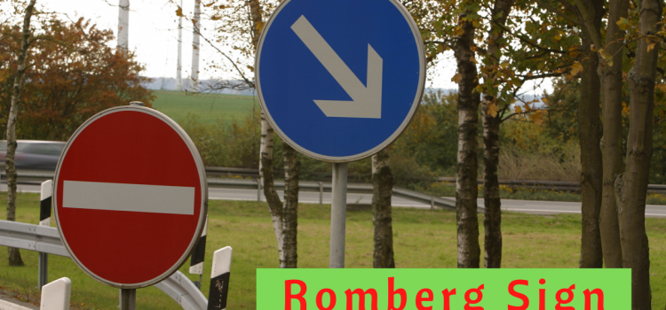 Romberg Sign loss of balance when eyes are closed