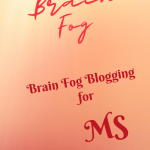 Brain Fog Blogging for Multiple Sclerosis