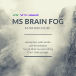 How do you manage MS brain fog